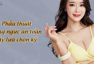 Phẫu thuật nâng ngực an toàn và những điều chị em nên biết - Chuyengianangnguc.vn