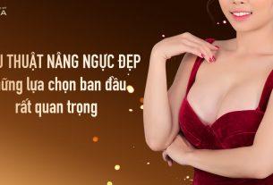 Phẫu thuật nâng ngực đẹp - Lựa chọn đừng để sai bước nào - Chuyengianangnguc.vn