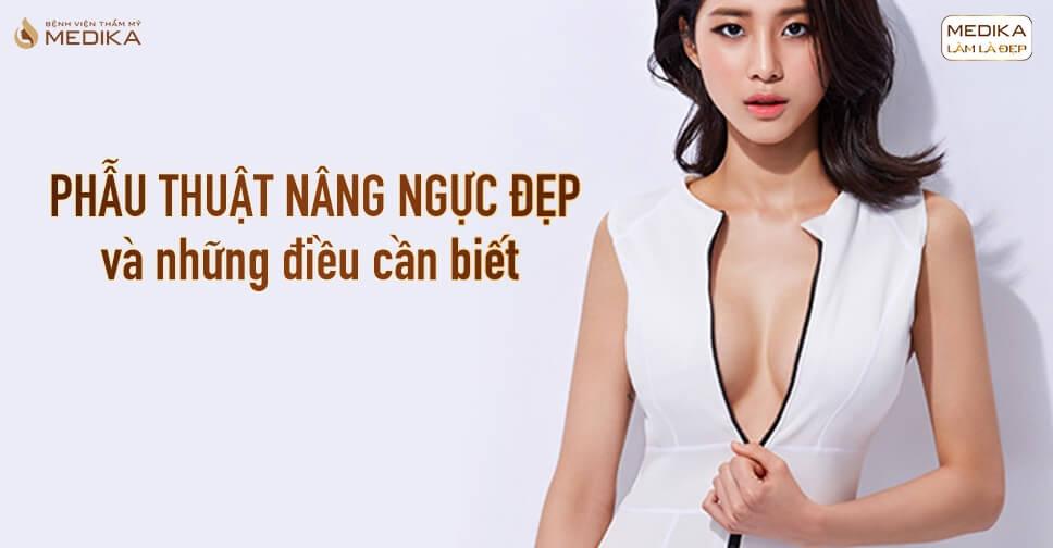Phẫu thuật nâng ngực đẹp nên tìm hiểu lựa chọn thế nào? - Chuyengianangnguc.vn