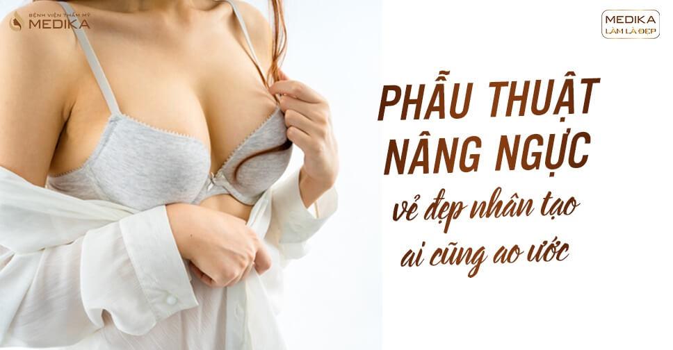Phẫu thuật nâng ngực - Vẻ đẹp nhân tạo ai cũng ao ước - Chuyengianangnguc.vn