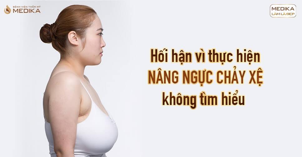 Hối hận vì thực hiện nâng ngực chảy xệ không tìm hiểu tại Chuyên gia nâng ngực