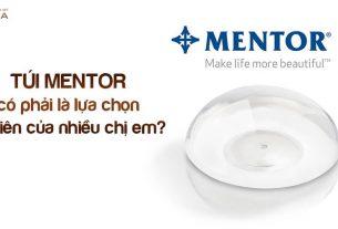 Túi Mentor có phải là túi lựa chọn ưu tiên của nhiều chị em tại Chuyên gia nâng ngực?