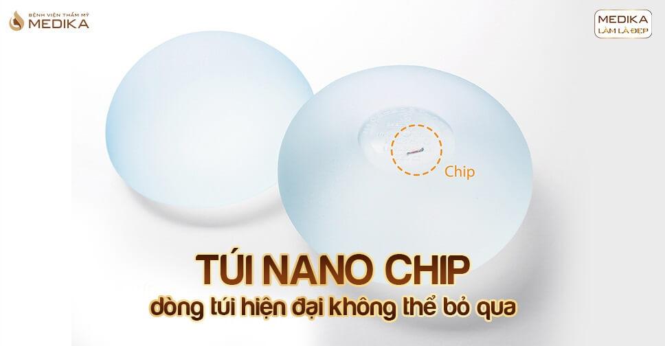 Túi Nano Chip dòng túi hiện đại không thể bỏ qua tại Chuyên gia nâng ngực