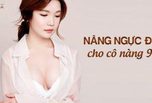Nâng ngực đẹp cho cô nàng 9X từ Chuyên gia nâng ngực