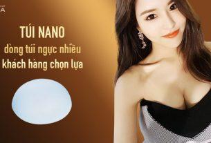 Túi Nano dòng túi được nhiều khách hàng chọn lựa thực hiện từ Chuyên gia nâng ngực